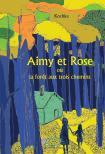 Aimy et Rose ou la forêt aux trois chemins