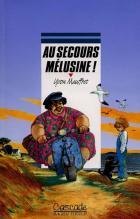 Au secours, Mélusine !