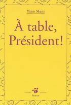 A table, Président !