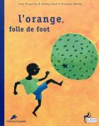 L'orange folle de foot