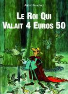 Le Roi qui valait 4 euros 50