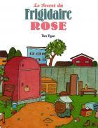 Le secret du frigidaire rose