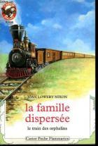 Le train des orphelins 1. La famille dispersée