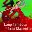 Loup Tambour et Lulu Majorette