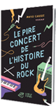 Le Pire Concert de l'histoire du rock