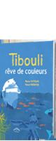 Tibouli rêve de couleurs