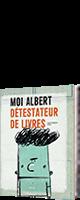 Moi Albert détestateur de livres