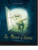 Le miroir d'Henri