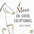 Steve, un cheval exceptionnel